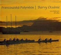 Václavová Inna, Liška Jiří: Francouzská Polynésie Barvy Oceánie