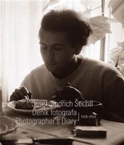 Josef Jindřich Šechtl: Deník fotografa 1928—1954