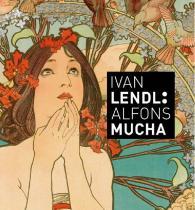 Plakáty ze sbírky Ivana Lendla (anglická verze): Alfons Mucha