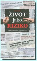 Dušan Šídlo: Život jako riziko aneb Zásady pojišťování životních rizik