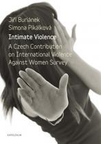 Pikálková Simona, Buriánek Jiří: Intimate Violence - A Czech Contribution on International Violence Anainst Woman Survey