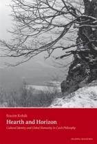 Erazim Kohák: Hearth and Horizon - Culture Identity and Global Humanity in Czech Philosophy
