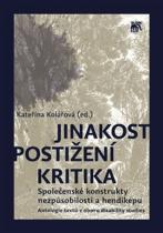 Kateřina Kolářová: Jinakost – postižení – kritika