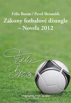 Boom Felix, Skramlík Pavel: Zákony fotbalové džungle – Novela 2012