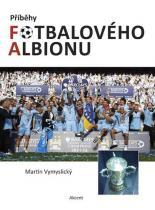 Martin Vymyslický: Příběhy fotbalového Albionu