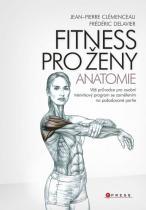 Delavier Frédéric, Clémenceau Jean-Pierre: Fitness pro ženy - anatomie