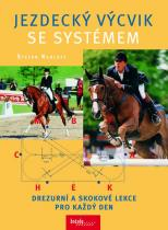 Stefan Radloff: Jezdecký výcvik se systémem - Drezurní a skokové lekce pro každý den