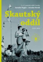 Roman Šantora: Skautský oddíl 1913–2013