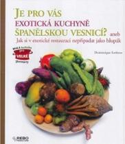 Dominique Lesbros: Je pro vás exotická kuchyně španělskou vesnicí? aneb Jak si v exotické restauraci nepřipadat jako hlupák