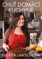 Nigella Lawsonová: Chuť domácí kuchyně