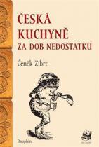 Zíbrt Čeněk: Česká kuchyně za dob nedostatku