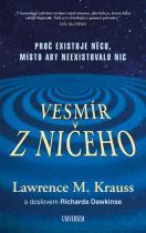 Lawrence M. Krauss: Vesmír z ničeho: Proč existuje něco, místo aby neexistovalo nic