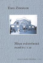 Emil Zimmler: Moje inženýrské paměti I-II (2 knihy)