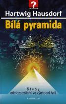 Hartwig Hausdorf: Bílá pyramida - Stopy mimozemšťanů ve východní Asii