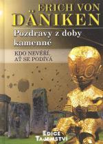 Erich von Däniken: Pozdravy z doby kamenné
