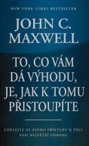 John C. Maxwell: To, co vám dá výhodu, je, jak k tomu přistoupíte
