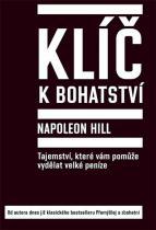 Napoleon Hill: Klíč k bohatství - Tajemství, které vám pomůže vydělat velké peníze