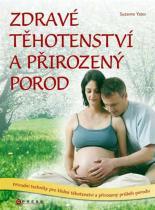 Yates Suzanne: Zdravé těhotenství a přirozený porod