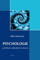 Milan Nakonečný: Psychologie - přehled základních oborů