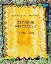 Karen Kingstonová: Zbavte se nepořádku s feng-šuej