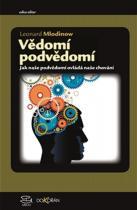 Leonard Mlodinow: Vědomí podvědomí