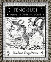 Richard Creightmore: Feng-šuej - Tajemství čínského učení
