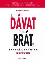 Grant Adam: Dávat a brát - Skrytá dynamika úspěchu