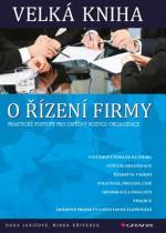 Křivánek Mirko, Janišová Dana: Velká kniha o řízení firmy - Praktické postupy pro úspěšný rozvoj firmy