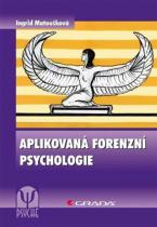 Ingrid Matoušková: Aplikovaná forenzní psychologie