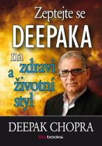 Deepak Chopra: Zeptejte se Deepaka na zdraví a životní styl