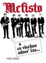 Milan Vobliza: Mefisto a co všechno odnes´čas...