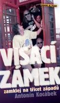 Antonín Kocábek: Visací zámek zamklej na třicet západů