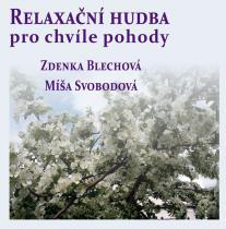 Relaxační hudba pro chvíle pohody - CD - Zdenka Blechová CD