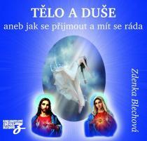 Tělo a duše aneb jak se přijmout a mít se ráda - 2CD - Zdenka Blechová CD