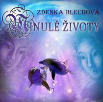 Minulé životy - CD - Zdenka Blechová CD