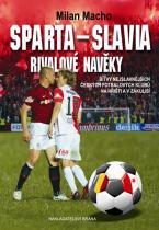 Milan Macho: Sparta – Slavia, Rivalové navěky - Bitvy nejslavnějších českých fotbalových klubů na hřišti i v zákulisí