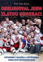 Petr Bílek: Obsluhoval jsem zlatou generaci
