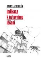 Jaroslav Jaroslav: Indikace k ústavnímu léčení