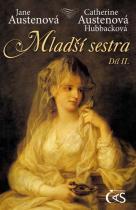 Austenová Jane, Hubbacková Catherine: Mladší sestra - díl II.
