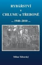 Táborský Milan: Rybářství v Chlumu u Třeboně (1940-2010)