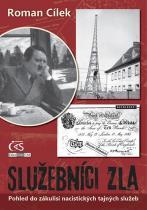 Roman Cílek: Služebníci zla - Pohled do zákulisí nacistických tajných služeb