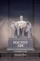 Antonín Zhoř: Poctivý Abe - Vyprávění o životě Abrahama Lincolna, osvoboditele otroků