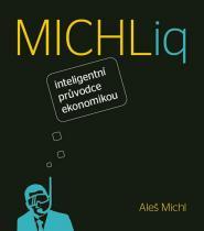 Aleš Michl: MICHLiq Průvodce světovou ekonomikou