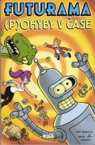Matt Groening: Futurama I - (P)ohyby v čase