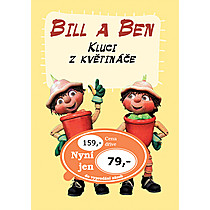 BILL a BEN kluci z květináče