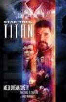 STAR TREK - TITAN (Mezi dvěma světy)