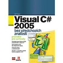 Visual C# 2005 Bez předchozích znalostí