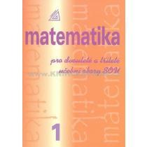 Matematika pro dvouleté a tříleté učební obory SOU, 1. díl