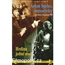 Anton Špelec, Ostrostřelec / Hrdina jedné noci DVD