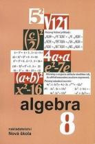 NOVÁ ŠKOLA Algebra 8 učebnice